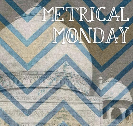 metrical Monday